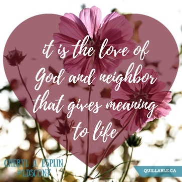 it is the love of God and neighbor that gives meaning to life