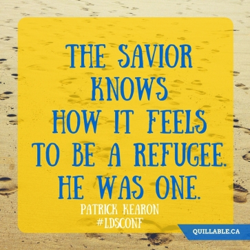 The Savior knows how it feels to be a refugee. He was one