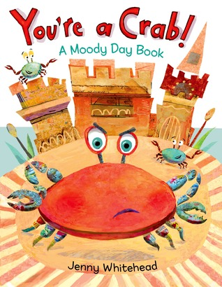 You're a Crab! A moody day book
