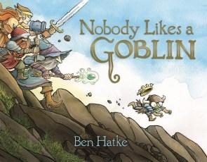 Ben Hatke Nobody Likes a Goblin
