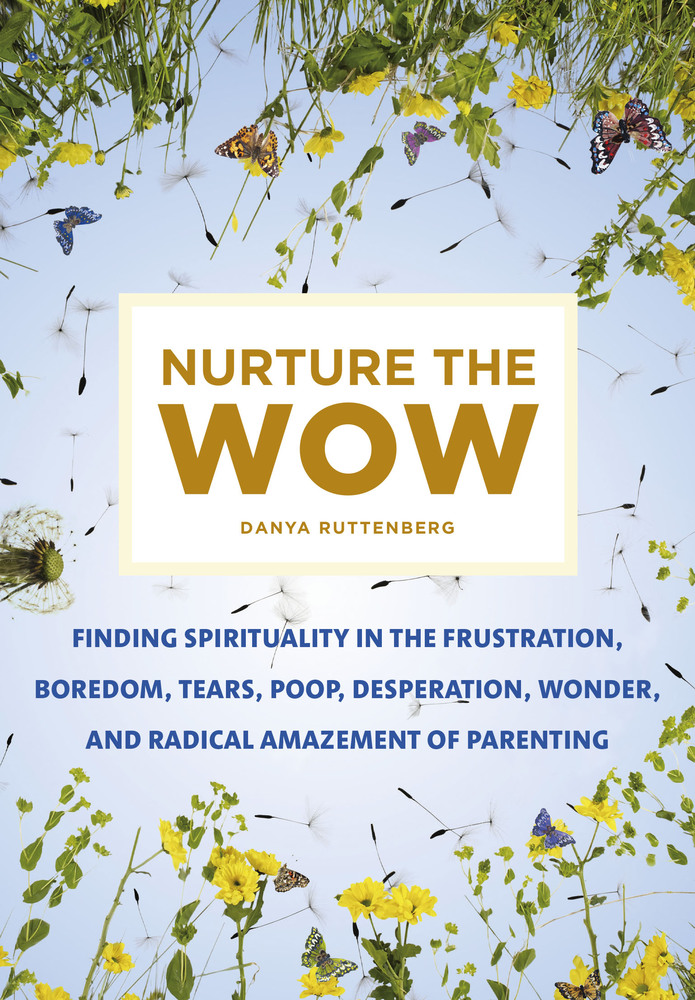 Nurture the Wow Danya Ruttenberg review