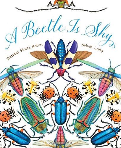 A Beetle is Shy Dianna Hutts Aston Sylvia Long