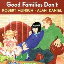 Good Families Don't Robert Munsch