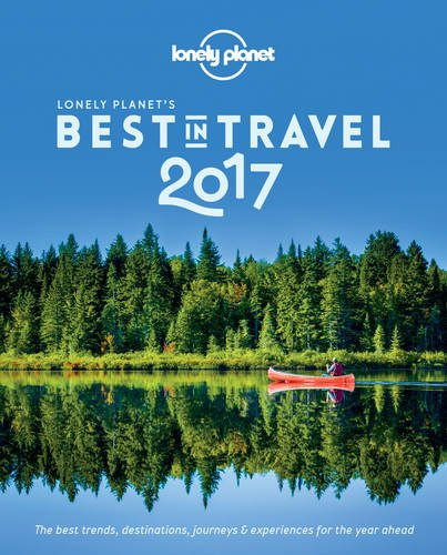 Lonely Planet's Best in Travel 2017 Book Review