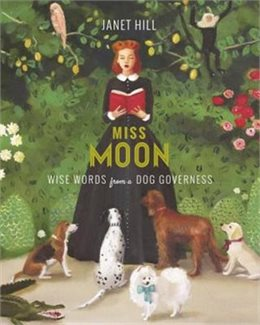 Miss Moon Wise Words from a Dog Governess Book Review